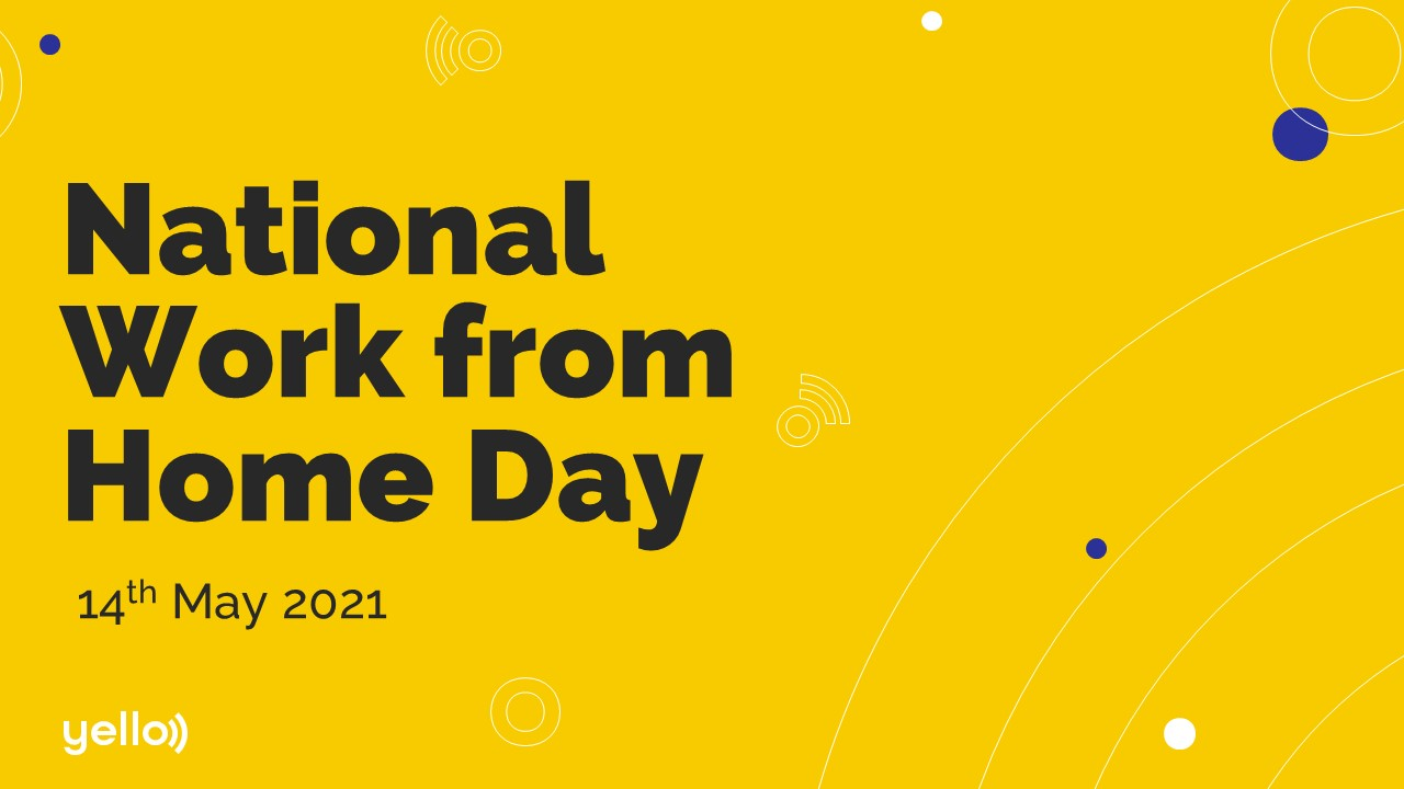 National Work from Home Day - Yello